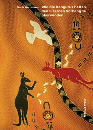 Buchumschlag Wie die Kängurus halfen, den Eisernen Vorhang zu überwinden